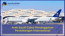 Arab Saudi Cabut Penangguhan Penerbangan Internasional