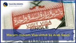 Macam-macam Visa Untuk ke Arab Saudi